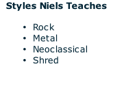 Styles Niels Teaches  Rock Metal Neoclassical Shred