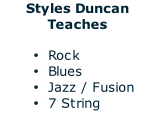 Styles Duncan Teaches  Rock Blues Jazz / Fusion 7 String